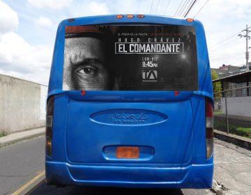 Gigantografía Bus Urbano Posterior - El Comandante - Campaña Publicitaria