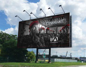 Valla Publicitaria - El Comandante - Campaña Publicitaria